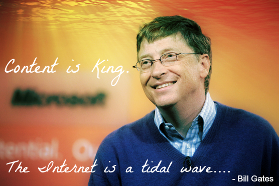 Bill Gates Content is King