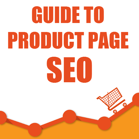 Guide to Product Page SEO