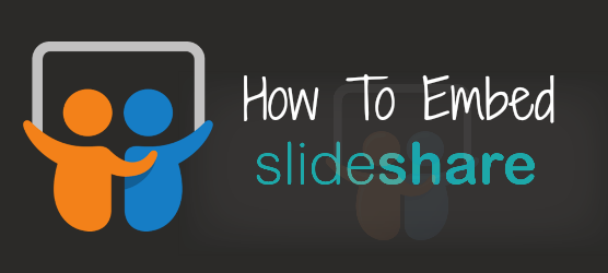 How To Embed SlideShare