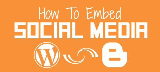 How To Embed Social Media