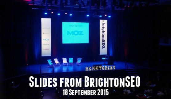 Slide Presentations from BrightonSEO September 2015