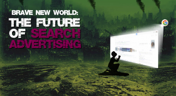 Brave New World: Future of Search Advertising