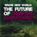 Brave New World Search Advertising